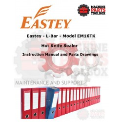 Eastey - EM16TK - L-Bar - Hot Knife Sealer - Manual and Parts Drawings