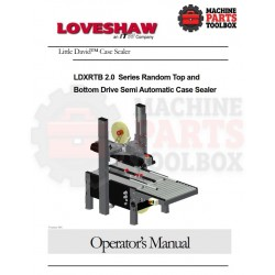 Loveshaw - LDXRTB 2.0 Series Random Top and Bottom Drive Semi Automatic Case Sealer - Manual and Parts Drawings